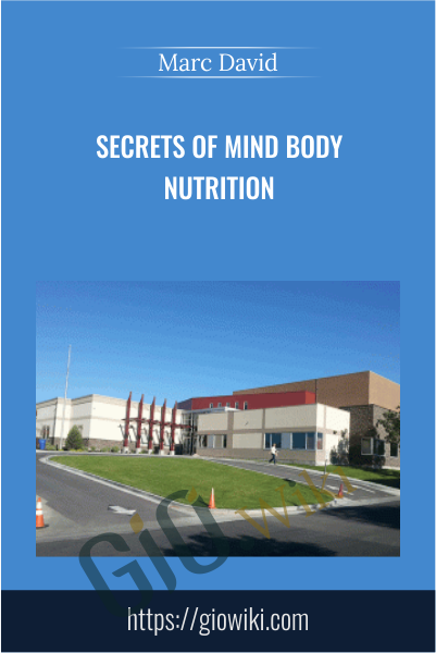 Secrets of Mind Body Nutrition - Marc David