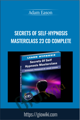 Secrets of Self-Hypnosis Masterclass 23 CD Complete - Adam Eason