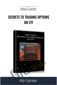 Secrets to trading Options on ETF – John Carter