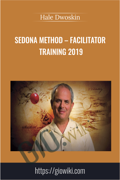 Sedona Method – Facilitator Training 2019 - Hale Dwoskin
