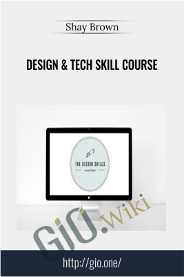 Design & Tech Skill Course – Shay Brown