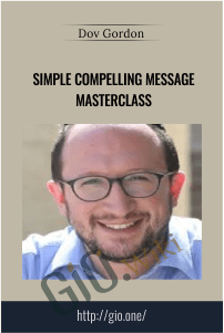 Simple Compelling Message Masterclass – Dov Gordon