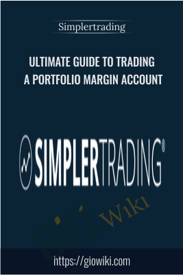 Ultimate Guide to Trading a Portfolio Margin Account – Simplertrading