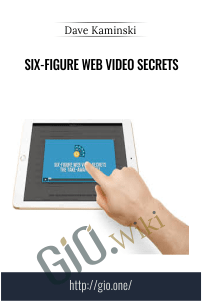 Six-Figure Web Video Secrets – Dave Kaminski