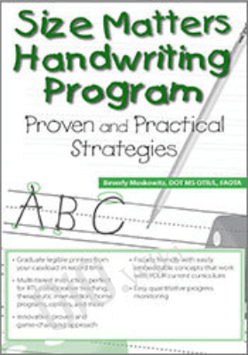 Size Matters Handwriting Program: Proven and Practical Strategies - Beverly H Moskowitz