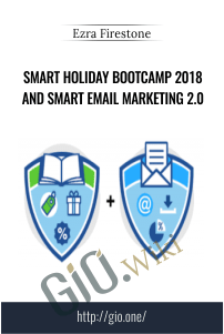 Smart Holiday Bootcamp 2018 and Smart Email Marketing 2.0 - Ezra Firestone