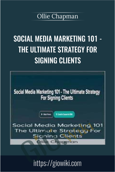 Social Media Marketing 101 - The Ultimate Strategy For Signing Clients - Ollie Chapman