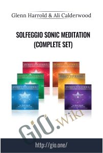 Solfeggio Sonic Meditation (Complete Set) – Glenn Harrold and Ali Calderwood