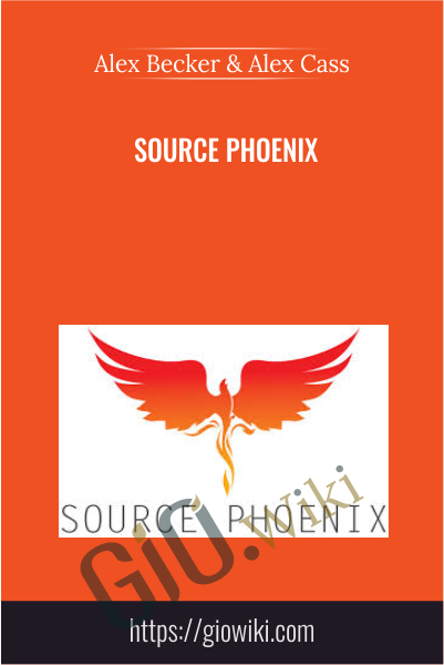 Source Phoenix - Alex Becker & Alex Cass
