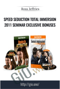 Speed Seduction Total Immersion 2011 Seminar Exclusive Bonuses – Ross Jeffries