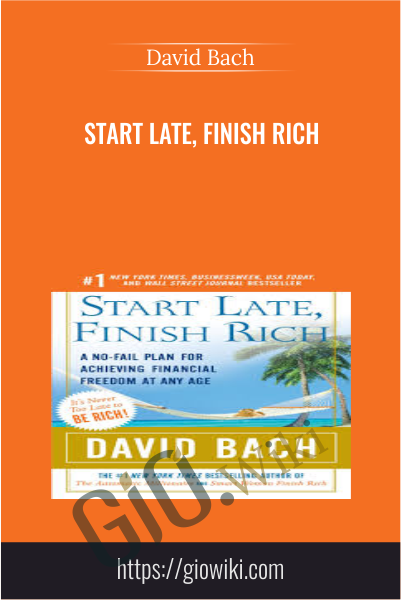 Start Late, Finish Rich - David Bach