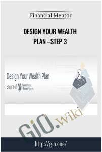 Step 3 – Design Your Wealth Plan – Financial Mentor