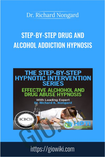 Step-by-Step Drug and Alcohol Addiction Hypnosis - Dr. Richard Nongard
