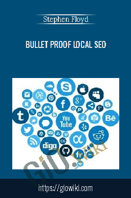 Bullet Proof Local SEO - Stephen Floyd
