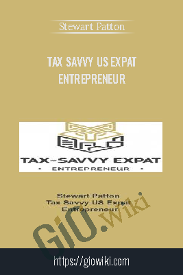 Tax Savvy US Expat Entrepreneur – Stewart Patton