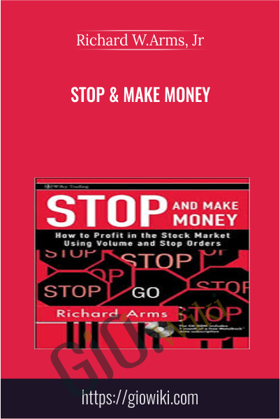 Stop & Make Money - Richard W.Arms, Jr