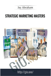 Strategic Marketing Masters - Jay Abraham
