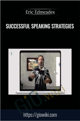 Successful Speaking Strategies – Eric Edmeades