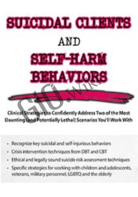 Suicidal Clients and Self-Harm Behaviors: Clinical Strategies to Confidently Address Two of the Most Daunting (and Potentially Lethal) Scenarios You'll Work With - Meagan N Houston