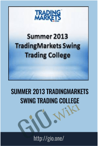 Summer 2013 Trading Markets Swing Trading College - Trading Markets