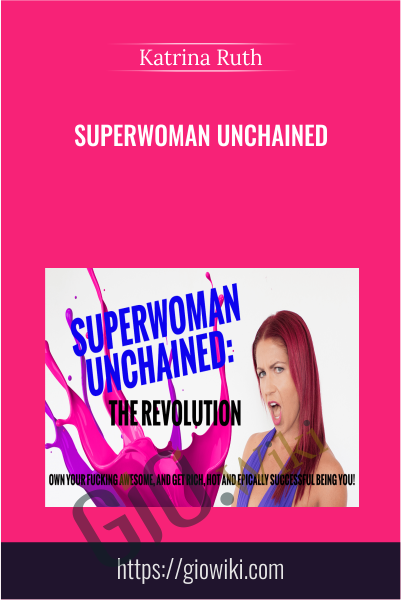 Superwoman Unchained - Katrina Ruth