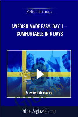 Swedish Made Easy, Day 1 – Comfortable in 6 days - Felix Uittman