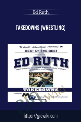 Takedowns (wrestling) - Ed Ruth
