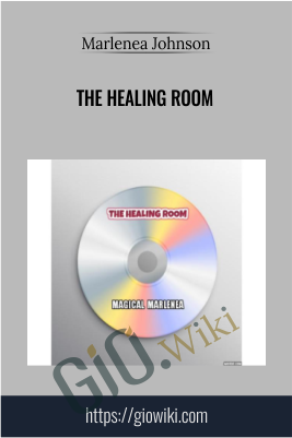 The Healing Room - Marlenea Johnson