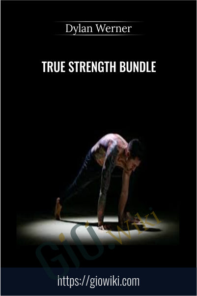 True Strength Bundle - Dylan Werner