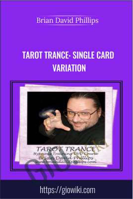 Tarot Trance: Single Card Variation - Brian David Phillips