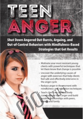 Teen Anger: Shut Down Angered Out-Bursts, Arguing, and Out-of-Control Behaviors with Mindfulness-Based Strategies that Get Results - Jason Murphy