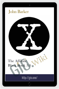 The Affiliate Black Book 3.0 – John Barker