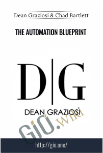 The Automation Blueprint – Dean Graziosi & Chad Bartlett