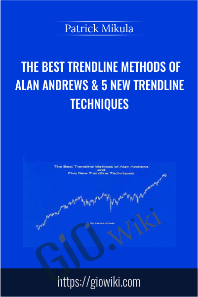 The Best Trendline Methods of Alan Andrews & 5 New Trendline Techniques - Patrick Mikula