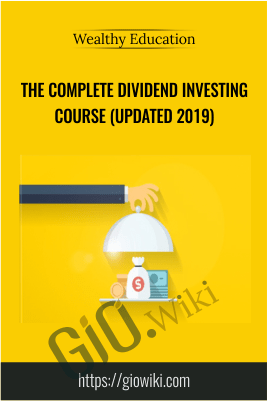The Complete Dividend Investing Course (Updated 2019) – Wealthy Education