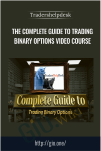 The Complete Guide to Trading Binary Options Video Course - Tradershelpdesk