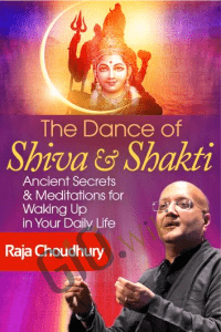 The Dance of Shiva & Shakti - Raja Choudhury