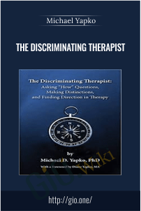 The Discriminating Therapist – Michael Yapko