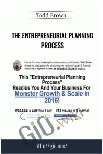 The Entrepreneurial Planning Process - Todd Brown