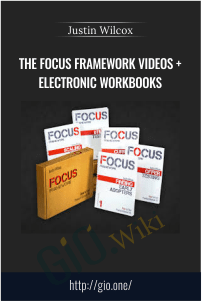 The FOCUS Framework Videos + Electronic Workbooks – Justin Wilcox