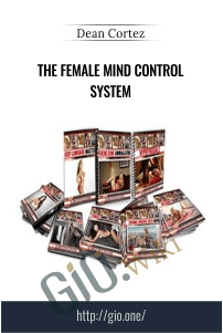 The Female Mind Control System – Dean Cortez