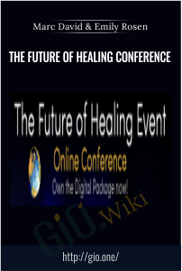 The Future of Healing Conference - Marc David & Emily Rosen