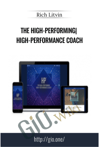 The High-Performing, High-Performance Coach - Rich Litvin