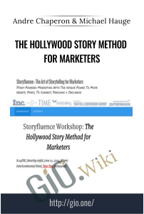 The Hollywood Story Method for Marketers – Andre Chaperon and Michael Hauge