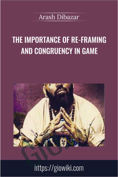 The Importance of Re-Framing and Congruency in Game -  Arash Dibazar