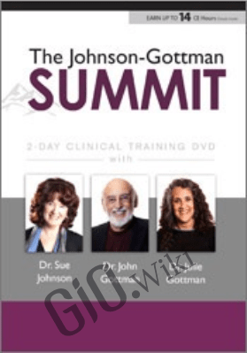 The Johnson-Gottman Summit - John M. Gottman &  Susan Johnson