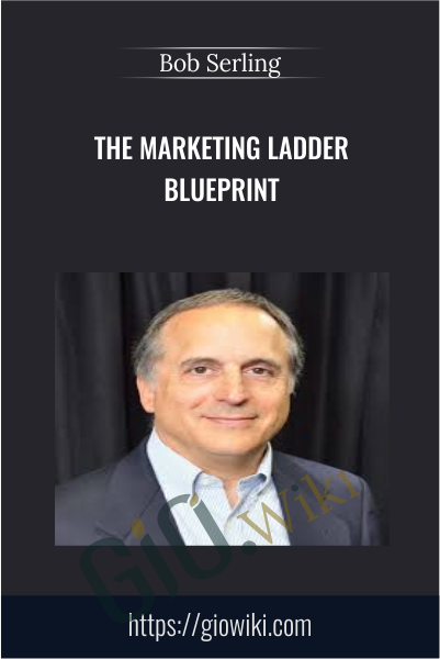 The Marketing Ladder Blueprint - Bob Serling