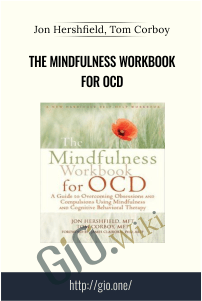 The Mindfulness Workbook for OCD – Jon Hershfield, Tom Corboy