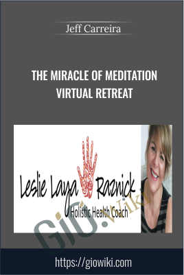 The Miracle of Meditation Virtual Retreat - Jeff Carreira