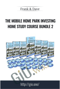 The Mobile Home Park Investing Home Study Course Bundle 2 –  Frank & Dave